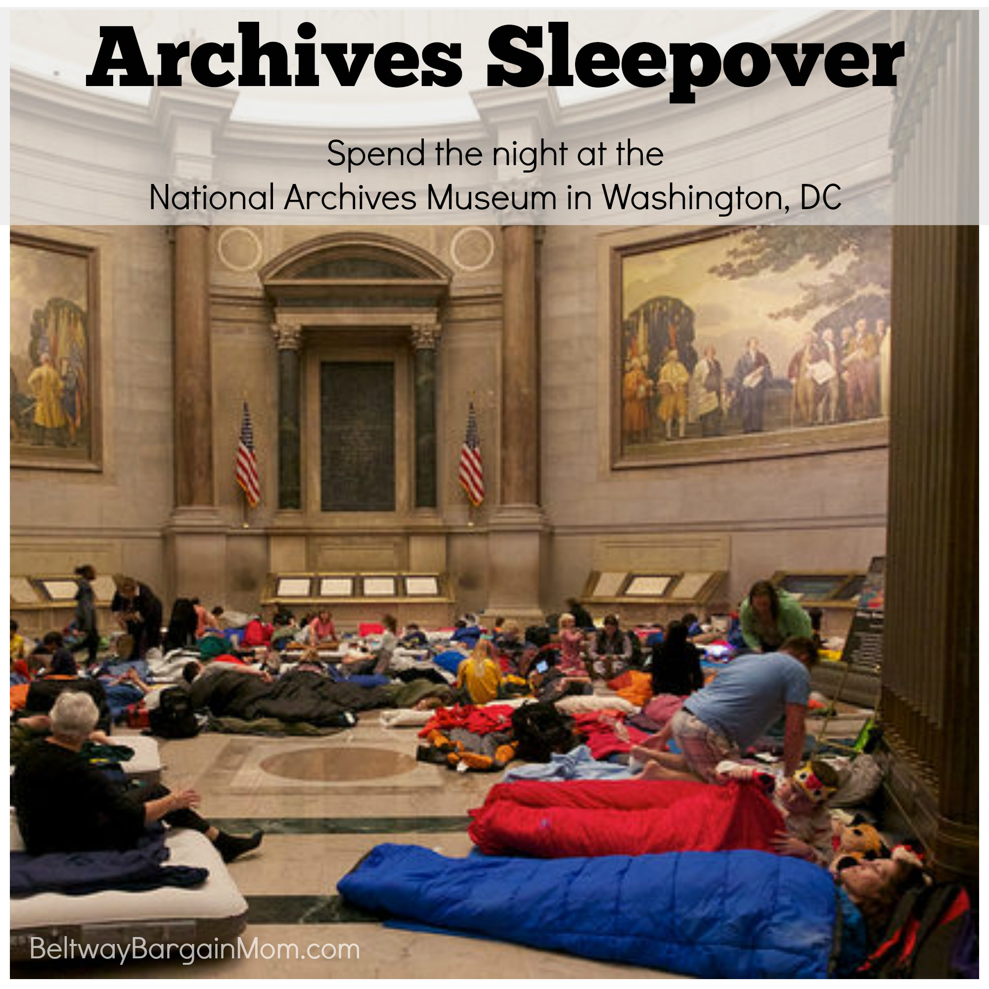 My Most Memorable Night Out In DC: National Archives Sleepover ...
